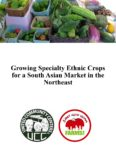 cover for Growing Specialty Ethnic Crops for a South Asian Market in the Northeast